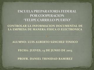 "ESCUELA PREPARATORIA FEDERAL  POR COOPERACION  ""FELIPE CARRILLO PUERTO"""