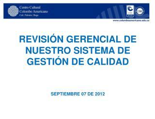 REVISIÓN GERENCIAL DE NUESTRO SISTEMA DE GESTIÓN DE CALIDAD