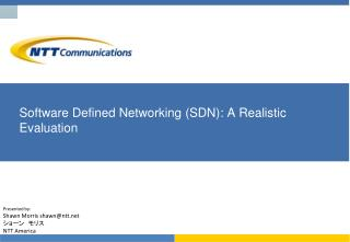 Software Defined Networking (SDN): A Realistic Evaluation