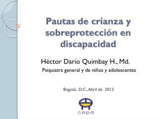 Pautas de crianza y                 sobreprotección en discapacidad
