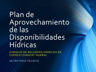 Plan de Aprovechamiento de las Disponibilidades Hídricas