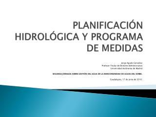 PLANIFICACIÓN HIDROLÓGICA Y PROGRAMA DE MEDIDAS