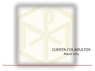 CUENTA CVX ADULTOS  Marzo 2013