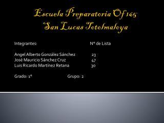 Escuela Preparatoria Of 165 San Lucas  Totolmaloya