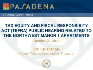 October 20, 2014 VIC ERGANIAN Deputy Finance Director/City Treasurer