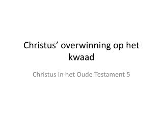 Christus� overwinning op het kwaad
