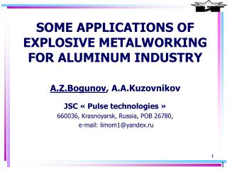 SOME APPLICATIONS OF EXPLOSIVE METALWORKING FOR ALUMINUM INDUSTRY