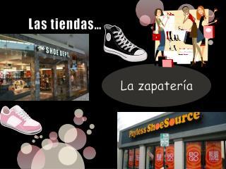 Las tiendas…