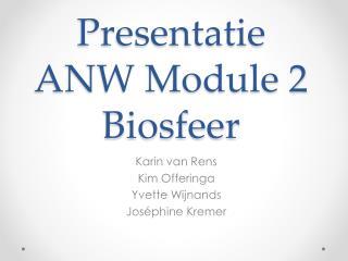 Presentatie ANW Module 2 Biosfeer