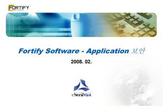 Fortify  S oftware  - Application  보안