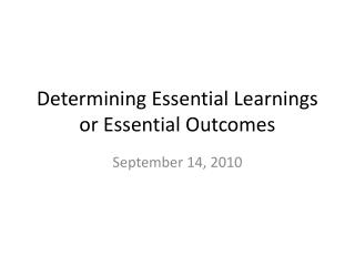 Determining Essential Learnings or Essential Outcomes