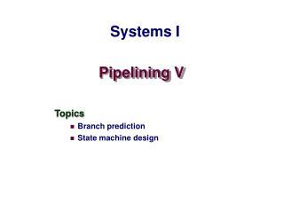 Pipelining V