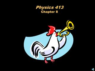 Physics 413 Chapter 8