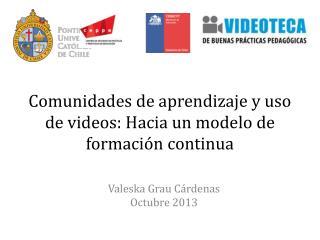Comunidades de aprendizaje y uso de videos: Hacia un modelo de formación continua