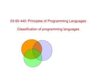 03-60-440: Principles of Programming Languages Classification of programming languages