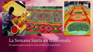 La Semana Santa en Guatemala
