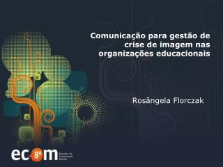 Comunicação para gestão de  crise de imagem nas  organizações educacionais
