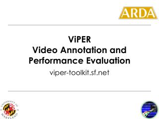 ViPER Video Annotation and Performance Evaluation