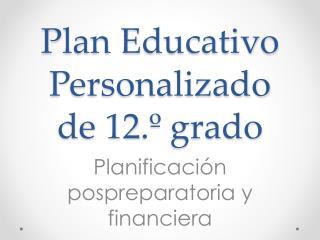 Plan Educativo Personalizado de 12.º grado