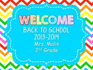 Mrs. Malin 2 nd  Grade