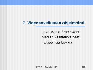 7. Videosovellusten ohjelmointi
