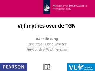 Vijf mythes over de TGN