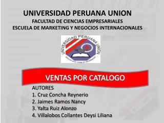 AUTORES 1. Cruz  Concha Reynerio 2. Jaimes  Ramos Nancy 3. Yalta  Ruiz Alonzo