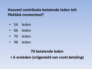 Hoeveel contributie betalende leden telt PAASAA momenteel?
