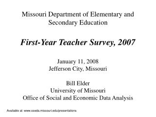 Missouri Department of Elementary and Secondary Education  First-Year Teacher Survey, 2007  January 11, 2008 Jefferson C
