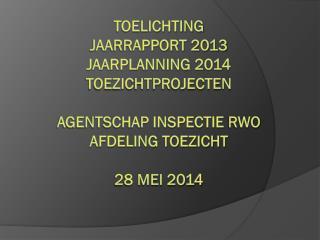 Toelichting Jaarrapport 2013 Anke  thuy toezichthouder