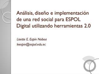 Análisis, diseño e implementación de una red social para ESPOL Digital utilizando herramientas 2.0