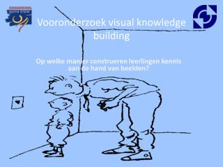 Vooronderzoek visual knowledge building