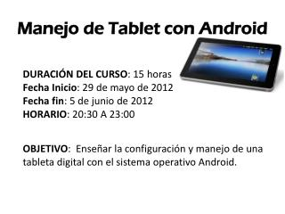 Manejo de Tablet con  Android