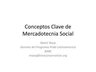 Conceptos  Clave de  Mercadotecnia  Social