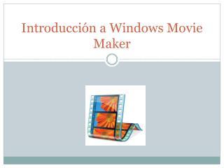 Introducción  a Windows Movie Maker