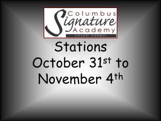 Stations  October 31 st  to November 4 th