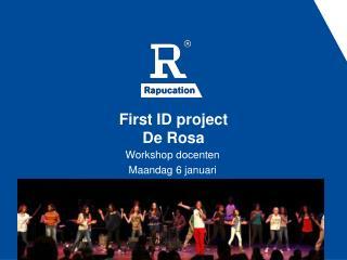First ID project  De Rosa