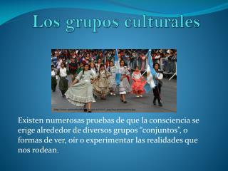 Los grupos culturales