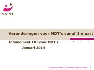 Veranderingen voor  MDT's  vanaf 1 maart