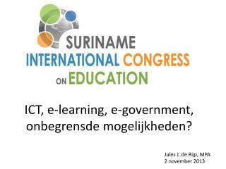 ICT, e-learning, e-government,  onbegrensde mogelijkheden ?