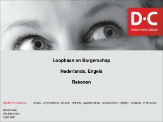 Loopbaan en Burgerschap Nederlands, Engels Rekenen