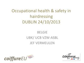 Occupational health  &  safety  in  hairdressing DUBLIN 24/10/2013