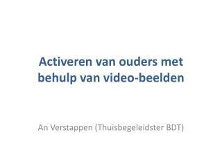 Activeren  van  ouders  met  behulp  van  video - beelden