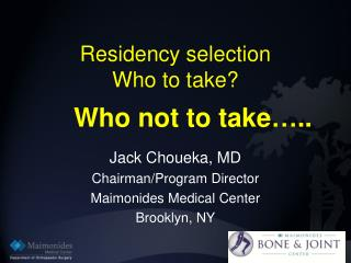 Residency selection Who to take?