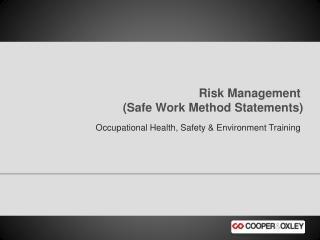 Risk Management            (Safe Work Method Statements)