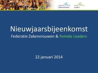 Nieuwjaarsbijeenkomst Federatie Zakenvrouwen &  Female Leaders