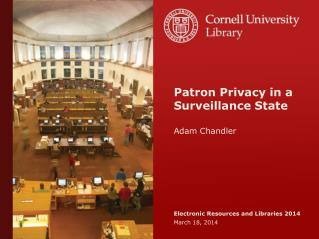 Patron Privacy in a Surveillance State Adam Chandler