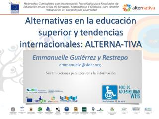 Alternativas en la educación superior y tendencias internacionales:  ALTERNA-TIVA