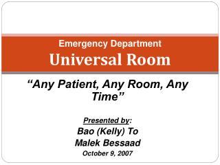 Emergency Department  Universal Room