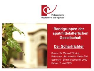 Dozent: Dr. Michael T�nsing Referenten: Jan Hofelich, Stefan Zell Semester: Sommersemester 2009